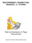 Testi ed illustrazioni di Tippy Stracchinetti - RISCOPRENDO I SEGRETI DEL PASSATO...3 + STORIA