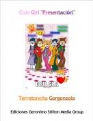 """Terratoncita Gorgonzola - Club Girl """"Presentación"""""""