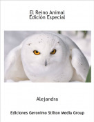 Alejandra - El Reino Animal Edición Especial