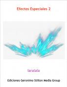 laralala - Efectos Especiales 2