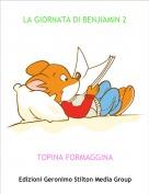 TOPINA FORMAGGINA - LA GIORNATA DI BENJIAMIN 2