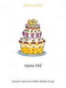 topisa 342 - dolci ricette