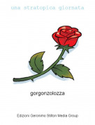 gorgonzolozza - una stratopica giornata