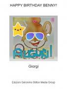 Giorgi - HAPPY BIRTHDAY BENNY!