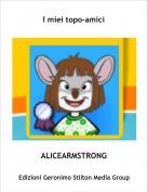 ALICEARMSTRONG - I miei topo-amici
