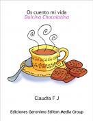 Claudia F J - Os cuento mi vida         Dulcina Chocolatina