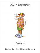 Topsveva - NON HO ISPIRAZIONE!