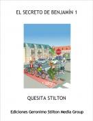 QUESITA STILTON - EL SECRETO DE BENJAMÍN 1