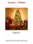 Giuly G.G. - Tra poco.... è Natale!