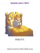 Giuly G.G. - Quanto amo i libri!
