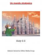 Giuly G.G. - Un mondo stratopico