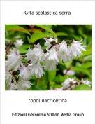 topolinacricetina - Gita scolastica serra