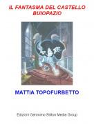 MATTIA TOPOFURBETTO - IL FANTASMA DEL CASTELLO BUIOPAZIO