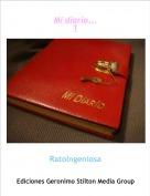RatoIngeniosa - Mi diario...1