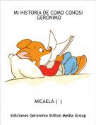 MICAELA (´) - MI HISTORIA DE COMO CONOSI  GERONIMO
