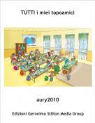aury2010 - TUTTI i miei topoamici