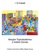 Marghe-Topinaballerinae fratello Davide - I 10 fratelli