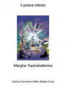 Marghe-Topinaballerina - Il potere infinito