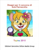 Topina 2010 - Disegni per il concorso di Asia Pannacotta