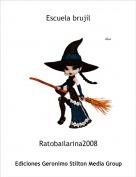 Ratobailarina2008 - Escuela brujíl