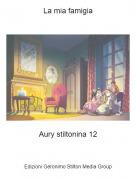 Aury stiltonina 12 - La mia famigia