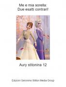 Aury stitonina 12 - Me e mia sorella:Due esatti contrari!