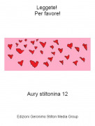 Aury stiltonina 12 - Leggete! Per favore!