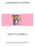 AURY STILTONINA 12 - LA RICHIESTA DI TOPIRIA_