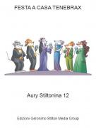 Aury Stiltonina 12 - FESTA A CASA TENEBRAX