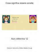 Aury stiltonina 12 - Cosa significa essere sorelle