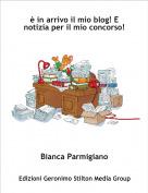 Bianca Parmigiano - è in arrivo il mio blog! E notizia per il mio concorso!