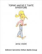 anna violet - TOPINE AMICHE E' TANTE AVVENTURE