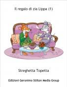 Streghetta Topetta - Il regalo di zia Lippa (1)