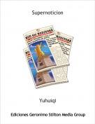 Yuhuiqi - Supernoticion