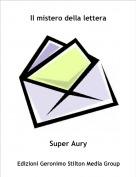 Super Aury - Il mistero della lettera