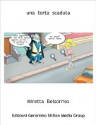 Miretta  Belsorriso - una  torta  scaduta