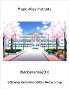 Ratobailarina2008 - Magic Alley Institute