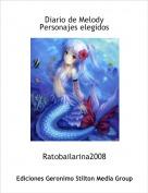 Ratobailarina2008 - Diario de MelodyPersonajes elegidos