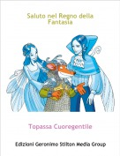 Topassa Cuoregentile - Saluto nel Regno della Fantasia