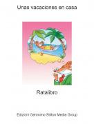 Ratalibro - Unas vacaciones en casa