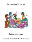 RatoncitaCheddar - De vacaciones(1 parte)