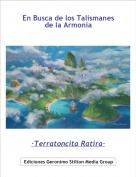 ·Terratoncita Ratira· - En Busca de los Talismanes de la Armonía