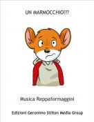 Musica Reppaformaggini - UN MARMOCCHIO???