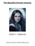 Sofía V.- Vulpecula - The Beautiful Nymph missing: