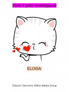 ELOISA - Fiore il gatto investigatore