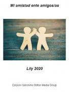 Lily 2020 - Mi amistad ente amigos/as