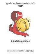 bandadeicanineri - quale simbolo di natale sei?test!
