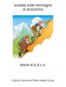 storie di b.d.c.n. - scalata sulle montagnedi stracchino
