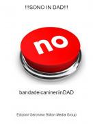 bandadeicanineriinDAD - !!!SONO IN DAD!!!
