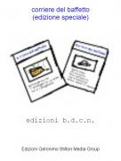edizioni b.d.c.n. - corriere del baffetto(edizione speciale)